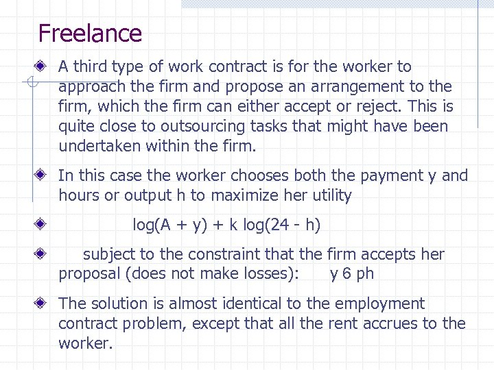 Freelance A third type of work contract is for the worker to approach the