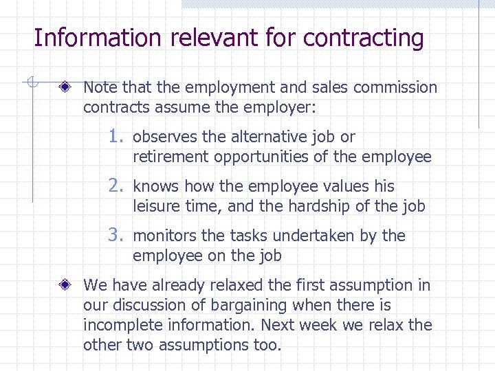 Information relevant for contracting Note that the employment and sales commission contracts assume the