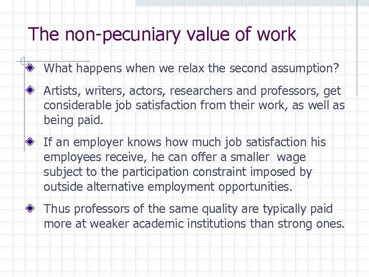 The non-pecuniary value of work What happens when we relax the second assumption? Artists,