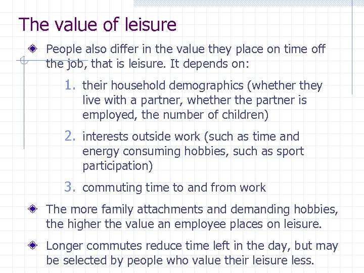 The value of leisure People also differ in the value they place on time