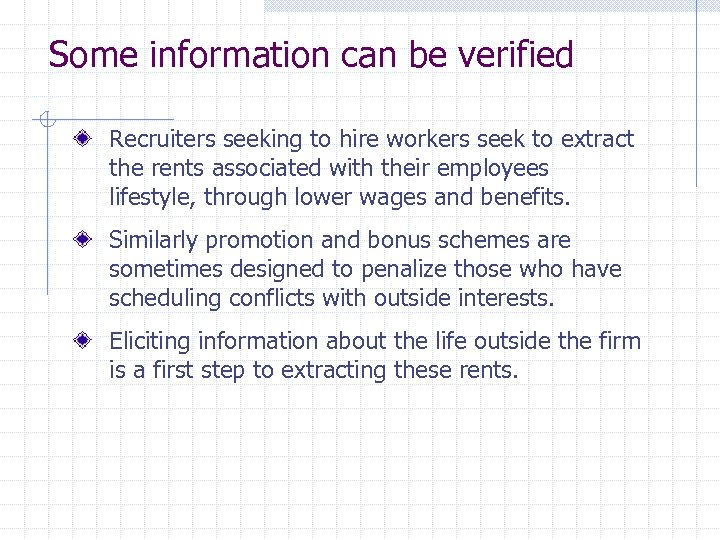 Some information can be verified Recruiters seeking to hire workers seek to extract the