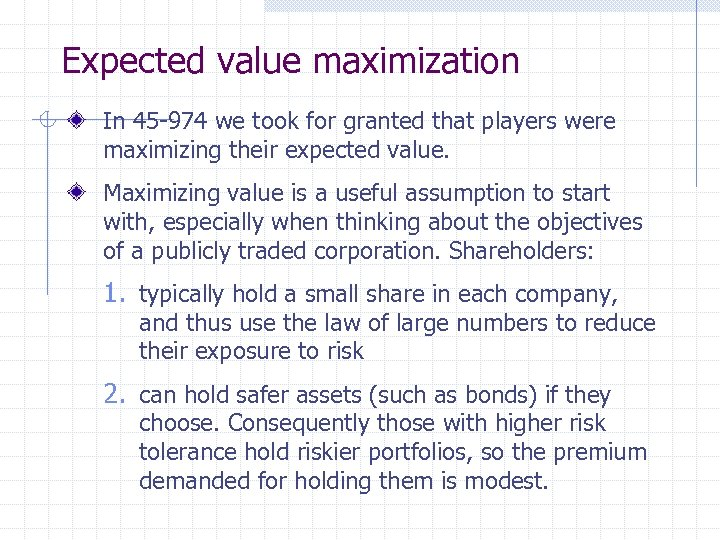 Expected value maximization In 45 -974 we took for granted that players were maximizing