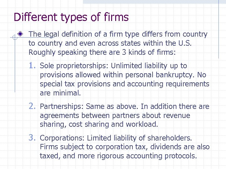 Different types of firms The legal definition of a firm type differs from country