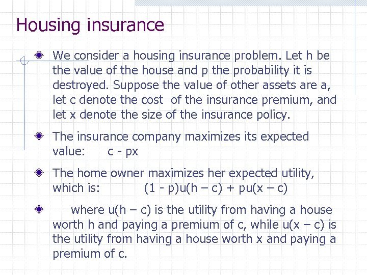Housing insurance We consider a housing insurance problem. Let h be the value of
