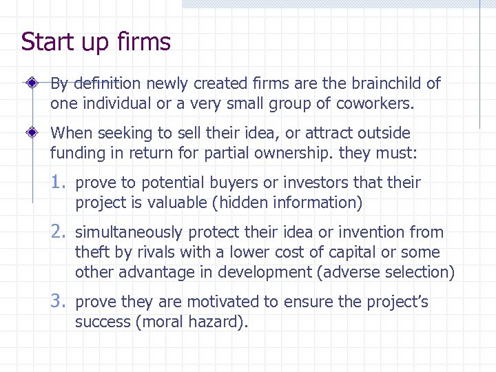 Start up firms By definition newly created firms are the brainchild of one individual