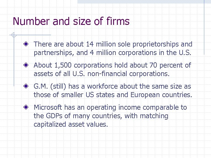 Number and size of firms There about 14 million sole proprietorships and partnerships, and