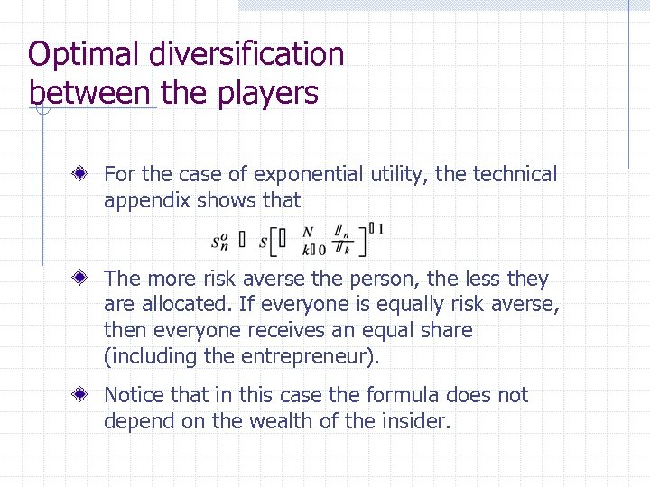 Optimal diversification between the players For the case of exponential utility, the technical appendix