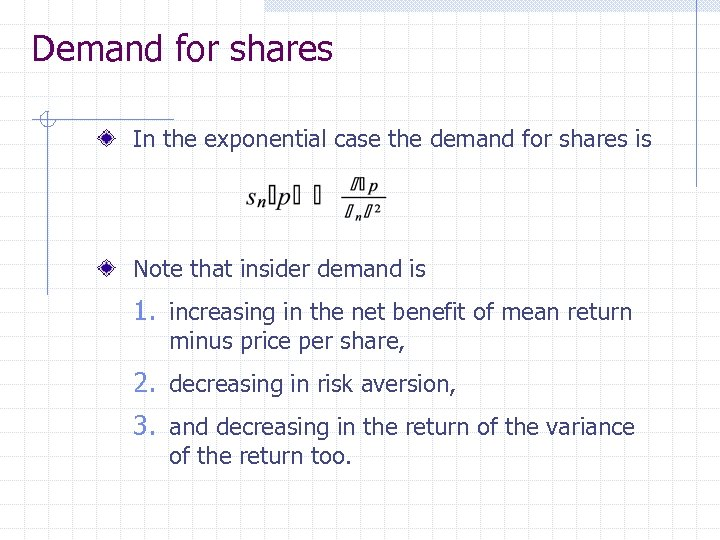 Demand for shares In the exponential case the demand for shares is Note that