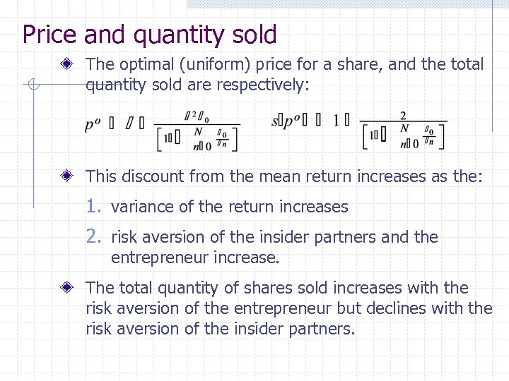 Price and quantity sold The optimal (uniform) price for a share, and the total