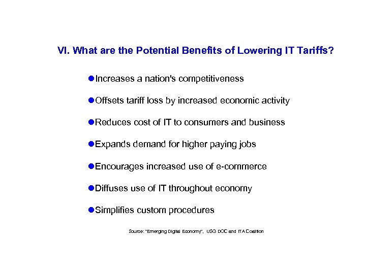 VI. What are the Potential Benefits of Lowering IT Tariffs? l. Increases a nation's