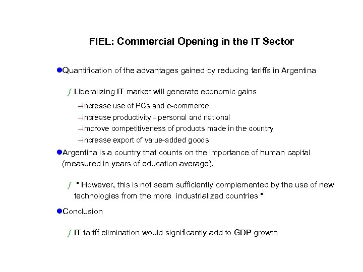 FIEL: Commercial Opening in the IT Sector l. Quantification of the advantages gained by
