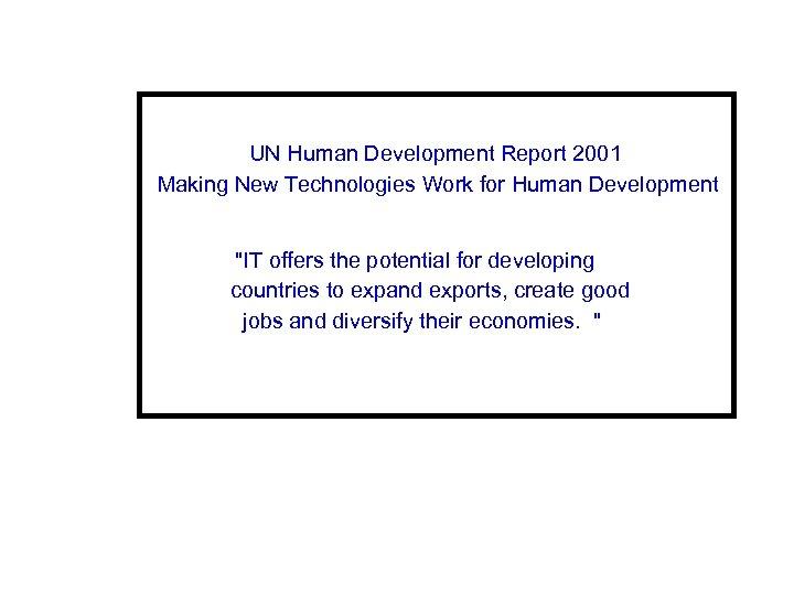 UN Human Development Report 2001 Making New Technologies Work for Human Development
