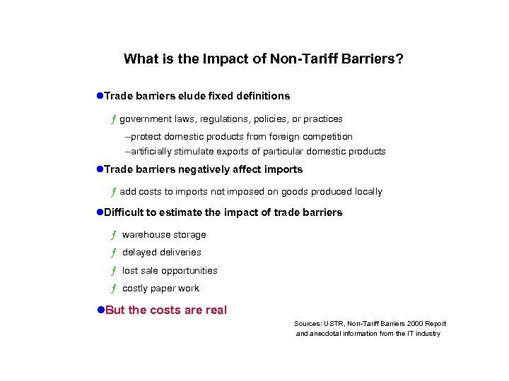 What is the Impact of Non-Tariff Barriers? l. Trade barriers elude fixed definitions ƒ