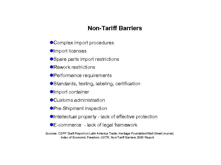 Non-Tariff Barriers l. Complex import procedures l. Import licenses l. Spare parts import restrictions