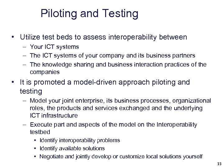 Piloting and Testing • Utilize test beds to assess interoperability between – Your ICT