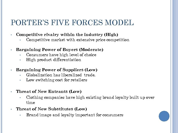 PORTER'S FIVE FORCES MODEL Competitive rivalry within the industry (High) • Competitive market with