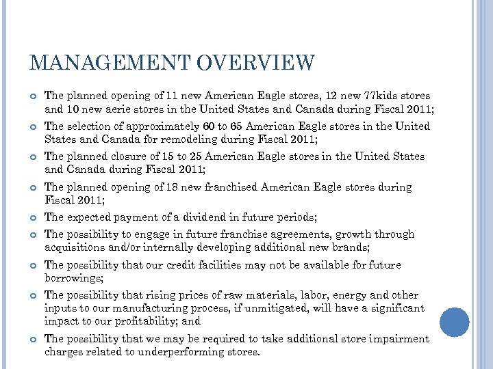 MANAGEMENT OVERVIEW The planned opening of 11 new American Eagle stores, 12 new 77