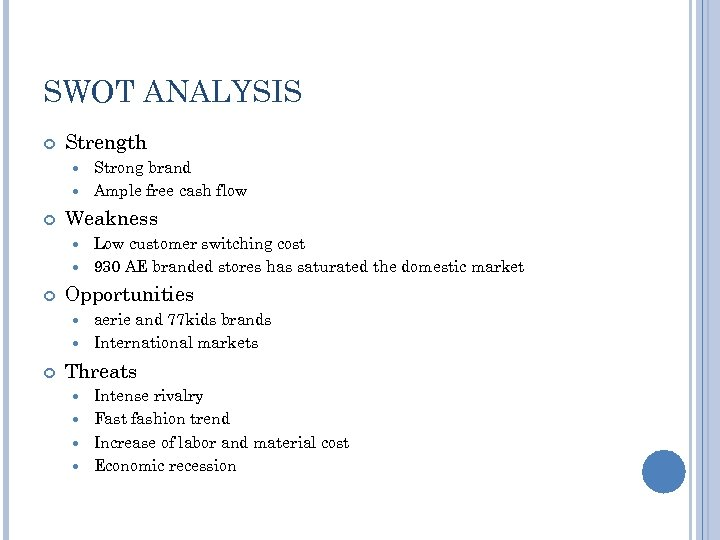 SWOT ANALYSIS Strength Strong brand Ample free cash flow Weakness Low customer switching cost