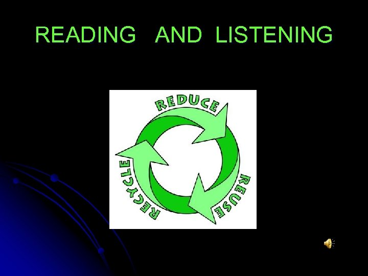 READING AND LISTENING