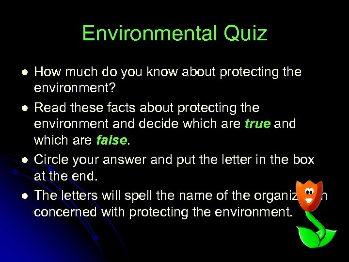 Environmental Quiz l l How much do you know about protecting the environment? Read
