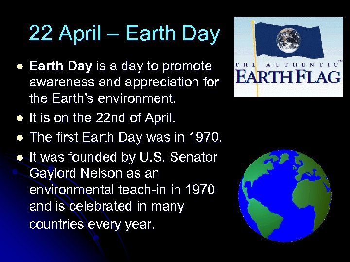 22 April – Earth Day l l Earth Day is a day to promote