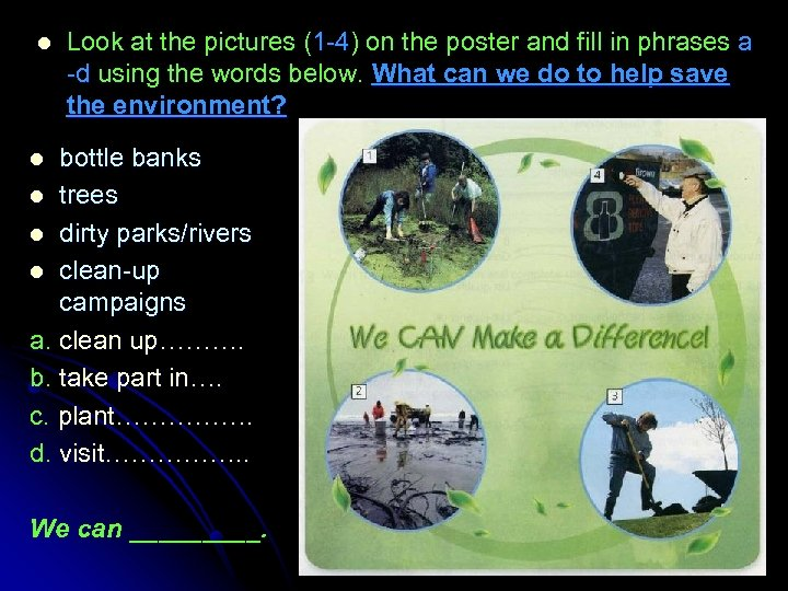 l Look at the pictures (1 -4) on the poster and fill in phrases