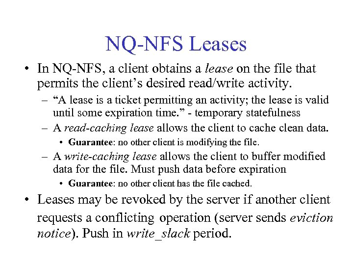 NQ-NFS Leases • In NQ-NFS, a client obtains a lease on the file that