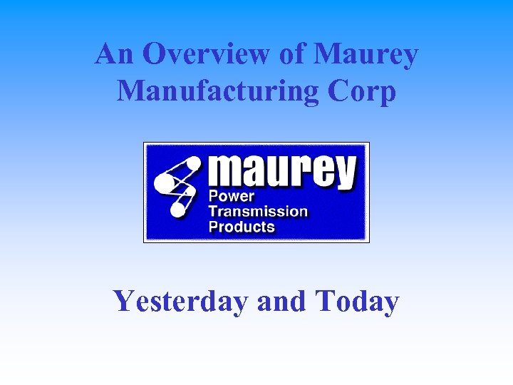 An Overview of Maurey Manufacturing Corp Yesterday and Today