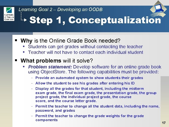 Learning Goal 2 – Developing an OODB Step 1, Conceptualization § Why is the