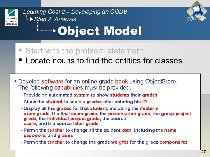 Learning Goal 2 – Developing an OODB Step 2, Analysis Object Model § Start