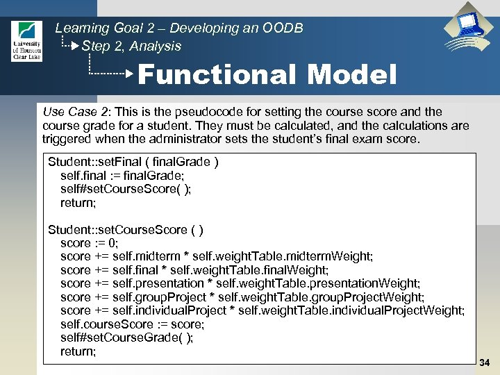 Learning Goal 2 – Developing an OODB Step 2, Analysis Functional Model Use Case