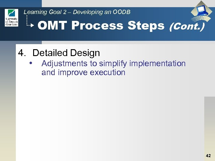Learning Goal 2 – Developing an OODB OMT Process Steps (Cont. ) 4. Detailed