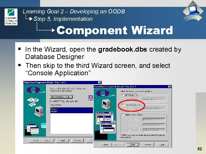 Learning Goal 2 – Developing an OODB Step 5, Implementation Component Wizard § In