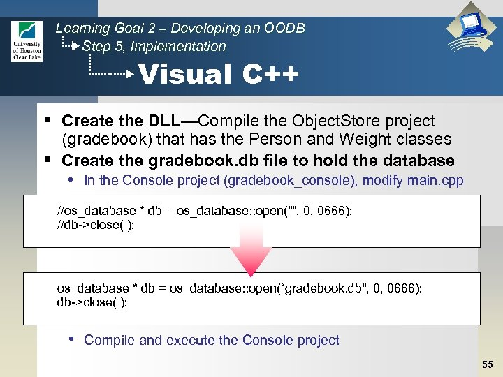 Learning Goal 2 – Developing an OODB Step 5, Implementation Visual C++ § Create