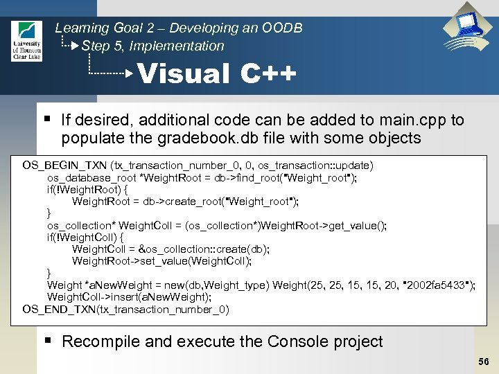 Learning Goal 2 – Developing an OODB Step 5, Implementation Visual C++ § If