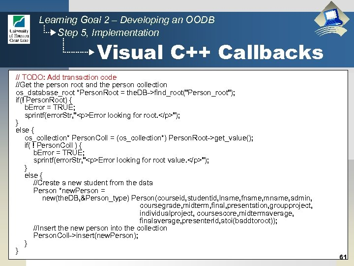 Learning Goal 2 – Developing an OODB Step 5, Implementation Visual C++ Callbacks //
