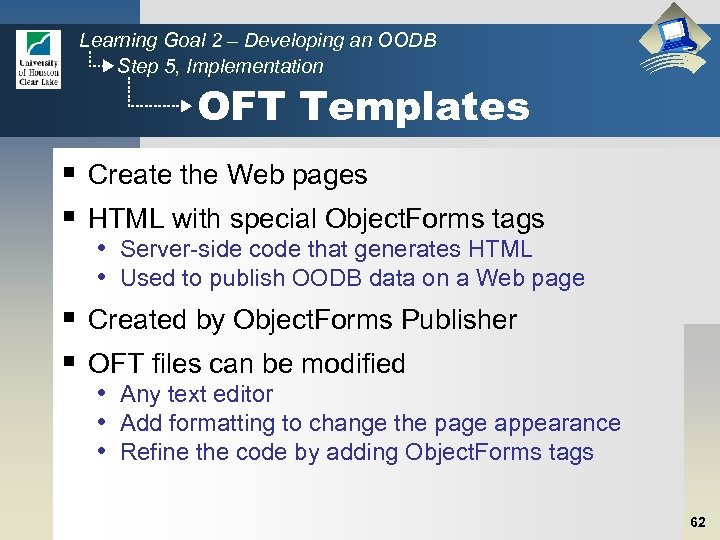Learning Goal 2 – Developing an OODB Step 5, Implementation OFT Templates § Create