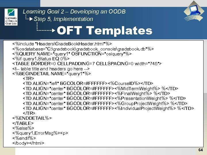 Learning Goal 2 – Developing an OODB Step 5, Implementation OFT Templates <%include