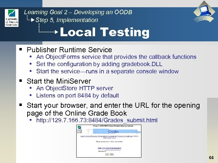 Learning Goal 2 – Developing an OODB Step 5, Implementation Local Testing § Publisher