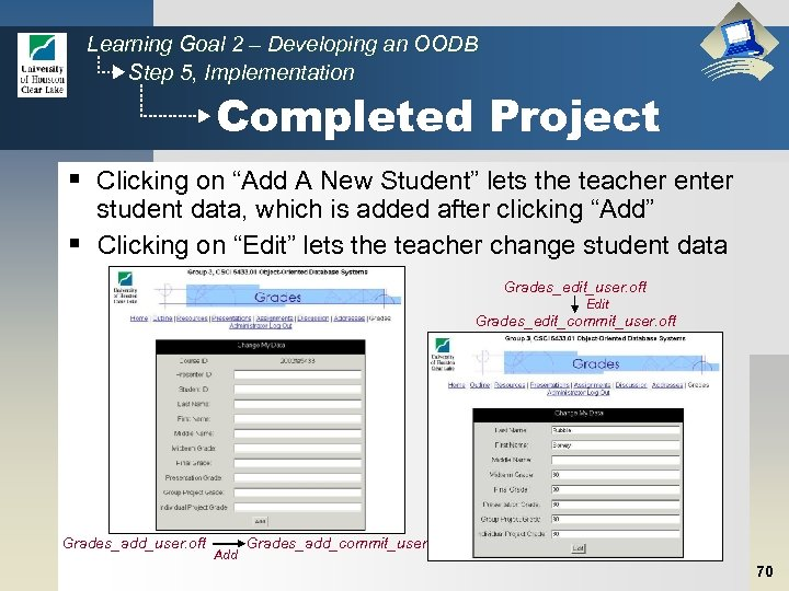 Learning Goal 2 – Developing an OODB Step 5, Implementation Completed Project § Clicking