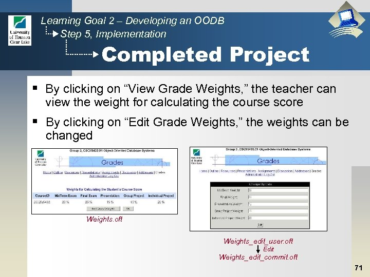 Learning Goal 2 – Developing an OODB Step 5, Implementation Completed Project § By