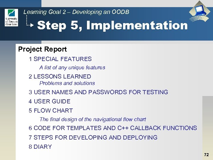Learning Goal 2 – Developing an OODB Step 5, Implementation Project Report 1 SPECIAL