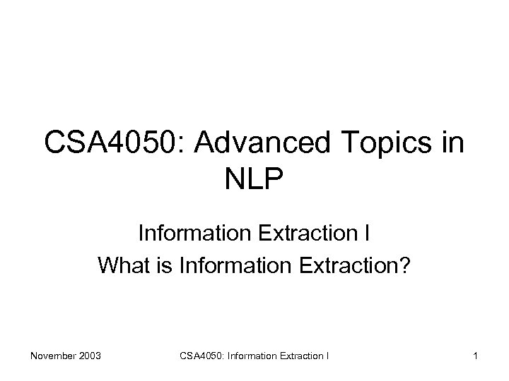 CSA 4050 Advanced Topics in NLP Information Extraction