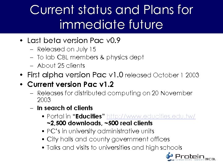 Current status and Plans for immediate future • Last beta version Pac v 0.