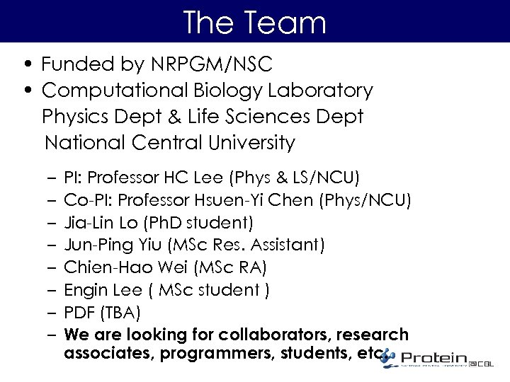 The Team • Funded by NRPGM/NSC • Computational Biology Laboratory Physics Dept & Life