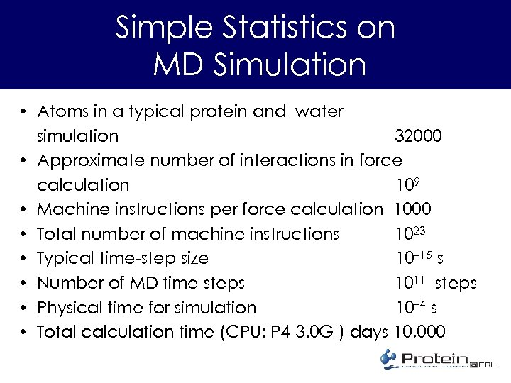 Simple Statistics on MD Simulation • Atoms in a typical protein and water simulation