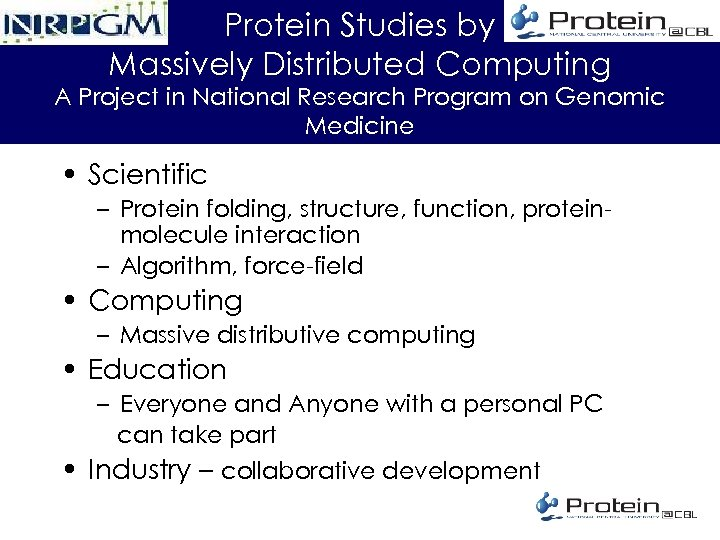Protein Studies by Massively Distributed Computing A Project in National Research Program on Genomic