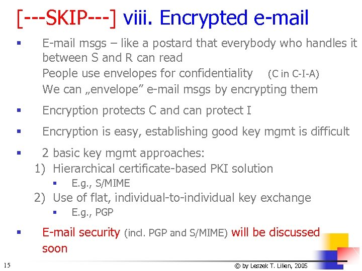 [---SKIP---] viii. Encrypted e-mail § E-mail msgs – like a postard that everybody who