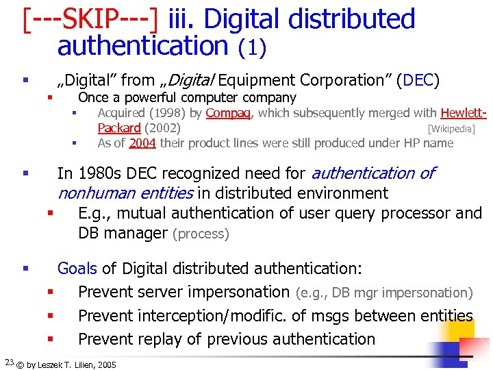 "[---SKIP---] iii. Digital distributed authentication (1) ""Digital"" from ""Digital Equipment Corporation"" (DEC) § Once"