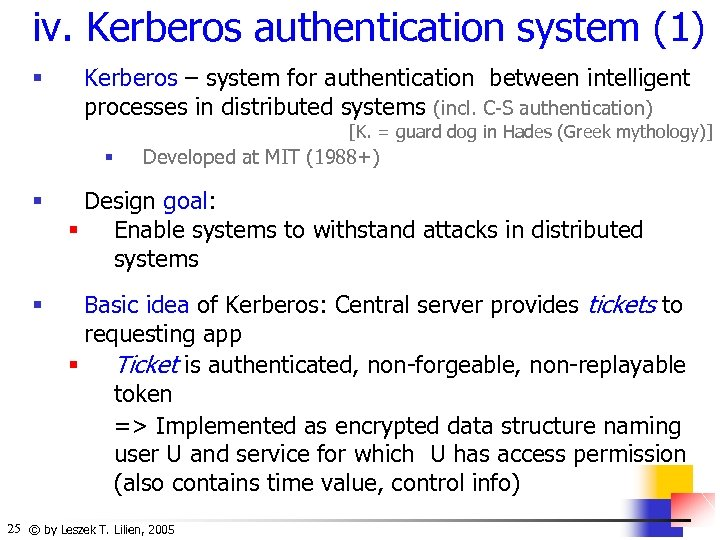 iv. Kerberos authentication system (1) § Kerberos – system for authentication between intelligent processes